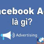 Facebook Ads Là Gì? Công Dụng Từ Facebook Ads