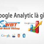 Google Analytic Là Gì? Tác Dụng Hiệu Quả Của Nó đem Lại