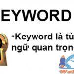 Keyword là gì tác dụng và khái niệm của keyword