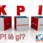 KPI là gì? sử dụng KPI hiệu quả trong công việc kinh doanh