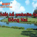 Thiết kế website tại Đồng Nai giá rẻ nhất đảm bảo uy tín chất lượng đặt lên hàng đầu.