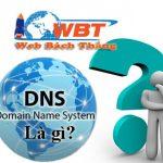 DNS Là Gì? Chức Năng Của DNS Là Gì? Tìm Hiểu Về DNS.