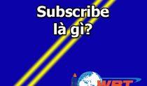 Subscribe Là Gì