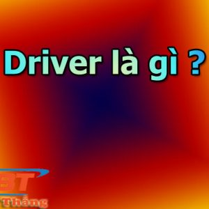 Driver Là Gì