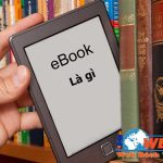 Ebook Là Gì Khái Niệm Và Sự Khác Biệt Của Ebook Là Gì
