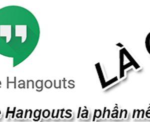 Hangouts Là Gì?