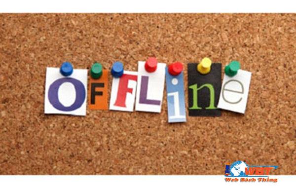 Offline là gì? những điều cần biết và phân biệt online và offline