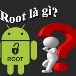 Root Là Gì? Có Nên Root Máy Hay Không? Lợi ích Và Rủi Ro Của Root?