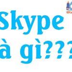 Skype Là Gì? Tìm Hiểu Công Dụng Và Tính Năng Của Skype
