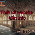 Thiết kế website kiến trúc đẹp chuẩn seo, uy tín và chất lượng