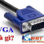 VGA Là Gì? Những điều Bạn Nên Biết Về  Cổng Kết Nối VGA?