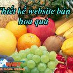 Thiết kế website bán hoa quả tươi chuyên nghiệp uy tín giá tốt nhất
