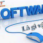 Software là gì? Những điều bạn nên biết về đặc điểm software là gì?