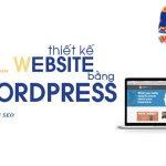 Thiết Kế Website Bằng Wordpress Chuẩn Seo Lên Top Google Dễ Dàng
