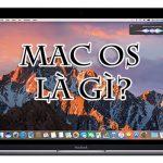 MAC OS Là Gì? Sự Khác Biệt Của Hệ điều Hành MAC So Với Windows?