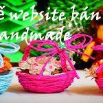 Thiết kế website bán đồ handmade đẹp và độc đáo