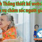 Thiết kế website dịch vụ chăm sóc người già người cao tuổi chuyên nghiệp