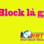 Block Là Gì