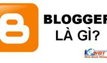 Khái Niệm Về Blogger Là Gì