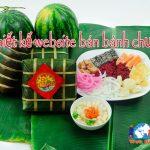 Thiết Kế Website Bán Bánh Chưng Chuyên Nghiệp Uy Tín