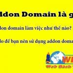 Addon Domain Là Gì? Lý Do để Bạn Nên Sử Dụng Addon Domain