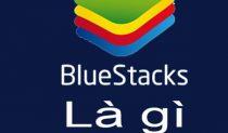Bluestacks Là Gì
