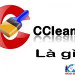 CCleaner Là Gì? Và Những Tính Năng đặc Biệt Của CCleaner
