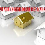 Kinh nghiệm kinh doanh bất động sản đắt giá bạn nên biết