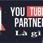 Youtube Partner Là Gì