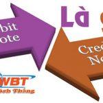Credit note là gì? Debit note là gì? Sự khác biệt giữa Debit & Debit note