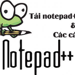 Tải Notepad++ Mới Nhất