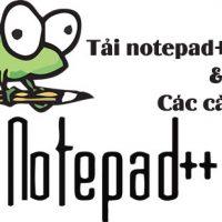 Tải Notepad++ Mới Nhất – Phần Mềm Soạn Thảo Ngôn Ngữ Lập Trình