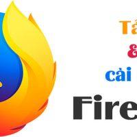 Tải FireFox Mới Nhất Về Máy Tính Và Cách Cài đặt Nhanh Nhất.