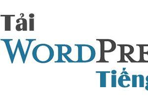 Tải Wordpress Tiếng Việt Mới Nhất
