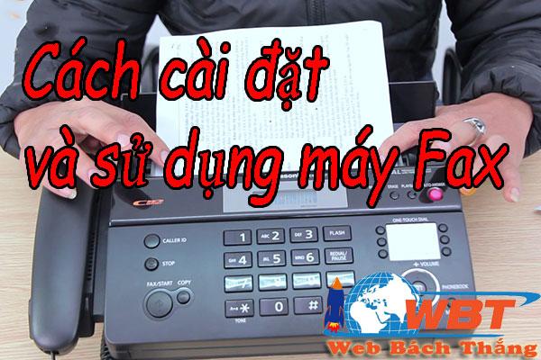 Hướng dẫn sử dụng và cài đặt máy Fax