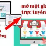 Nên Làm Website Riêng Hay Mở Một Gian Hàng Trực Tuyến Tốt Hơn