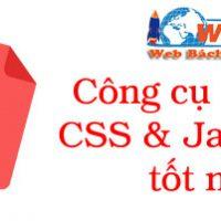 Công Cụ Nén Javascript Và Css Tốt Nhất để Tăng Tốc độ Cho Website